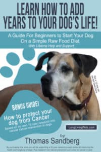 Learn How to Add Years to Your Dog's Life and How To  Dramatically Reduce the Risk of Your Dog Getting Cancer